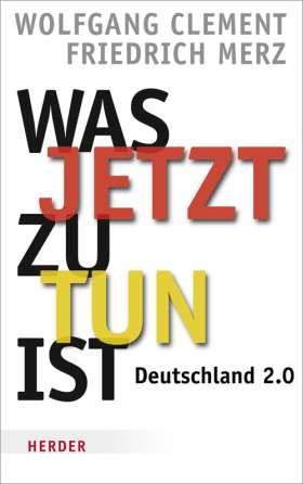 Was jetzt zu tun ist. Deutschland 2.0