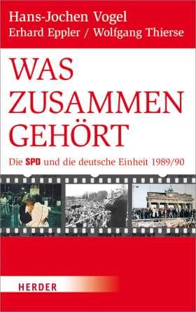 Was zusammengehört. Die SPD und die deutsche Einheit 1989/90
