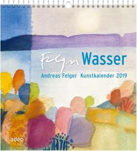 Wasser . Andreas-Felger-Kunstkalender 2019