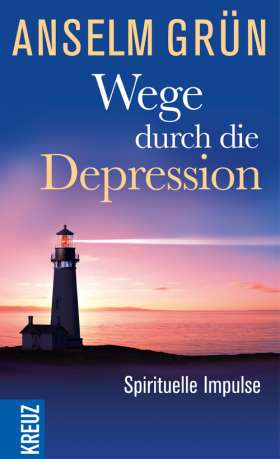 Wege durch die Depression. Spirituelle Impulse