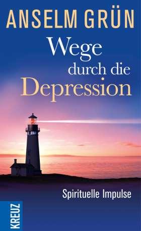 Wege durch die Depression. Spirituelle Impulse