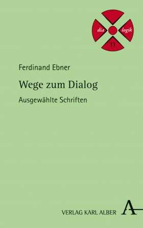 Wege zum Dialog. Ausgewählte Schriften
