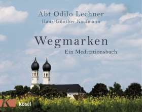 Wegmarken. Ein Meditationsbuch