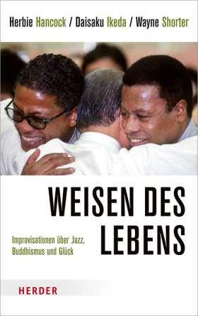 Weisen des Lebens. Improvisationen über Jazz, Buddhismus und Glück