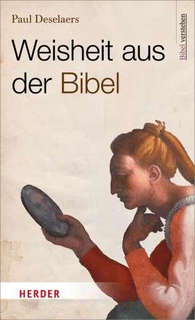 Weisheit aus der Bibel. Bibel verstehen