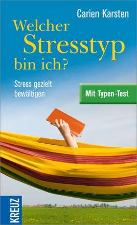 Welcher Stresstyp bin ich? Stress gezielt bewältigen