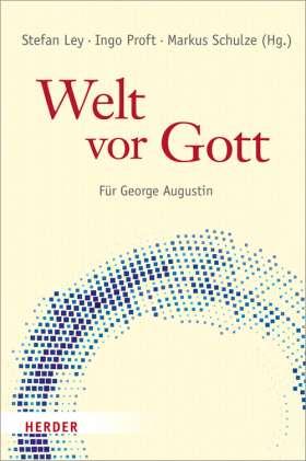 Welt vor Gott. Für George Augustin
