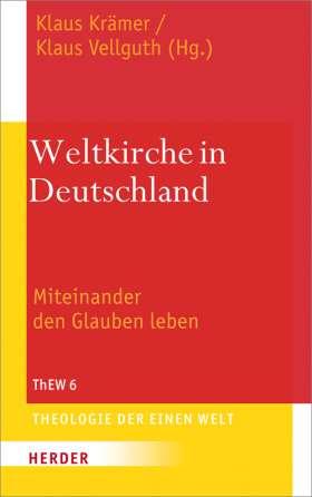 Weltkirche in Deutschland. Miteinander den Glauben leben