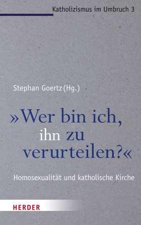 """""""Wer bin ich, ihn zu verurteilen?"""" Homosexualität und katholische Kirche"""