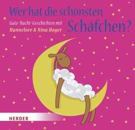 Wer hat die schönsten Schäfchen. Gute-Nacht-Geschichten mit Hannelore & Nina Hoger