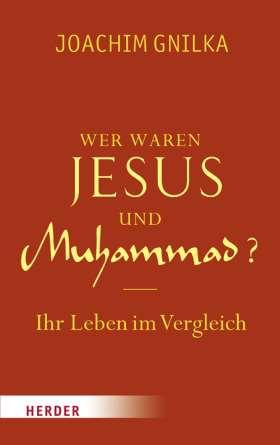 Wer waren Jesus und Muhammad? Ihr Leben im Vergleich