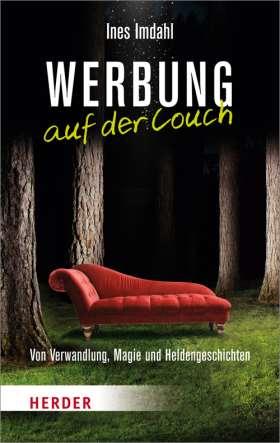 Werbung auf der Couch. Von Verwandlung, Magie und Heldengeschichten