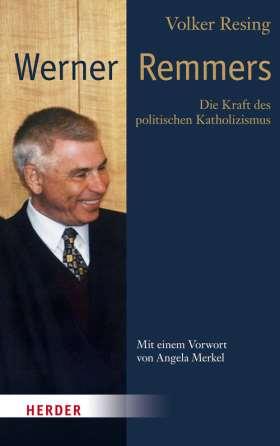 Werner Remmers. Die Kraft des politischen Katholizismus