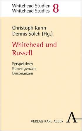 Whitehead und Russell. Perspektiven, Konvergenzen, Dissonanzen