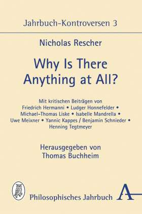 Why is there anything at all? Jahrbuch-Kontroversen 3