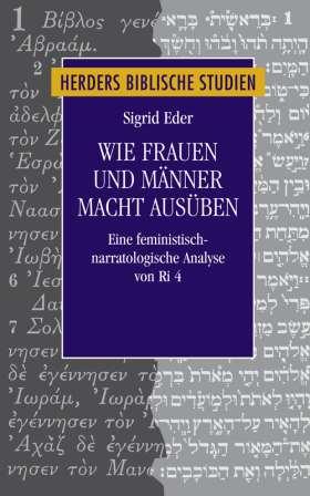 Wie Frauen und Männer Macht ausüben. Eine feministisch-narratologische Analyse von Ri 4
