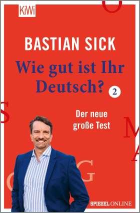 Wie gut ist Ihr Deutsch? . Der neue große Test