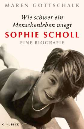 Sophie Scholl. Wie schwer ein Menschenleben wiegt