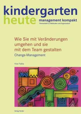 Wie Sie mit Veränderungen umgehen und sie mit dem Team gestalten. Change-Management