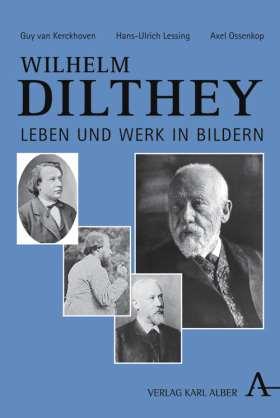 Wilhelm Dilthey. Leben und Werk in Bildern