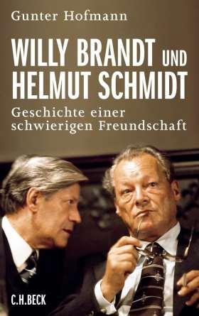 Willy Brandt und Helmut Schmidt. Geschichte einer schwierigen Freundschaft