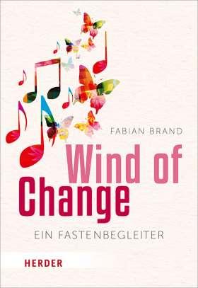 Wind of Change. Ein Fastenbegleiter