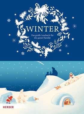 Winter . Das große Lesebuch für die ganze Familie