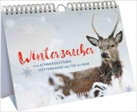Winterzauber. Von Schneegestöber, Hüttengaudi und Tee mit Rum