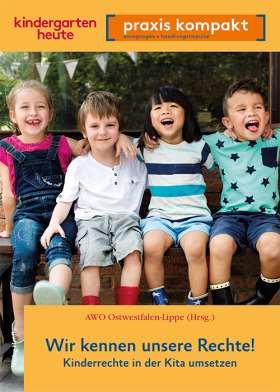 Wir kennen unsere Rechte! Kinderrechte in der Kita umsetzen. kindergarten heute praxis kompakt