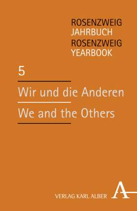 Wir und die Anderen / We and the Others. Rosenzweig-Jahrbuch / Rosenzweig Yearbook 5