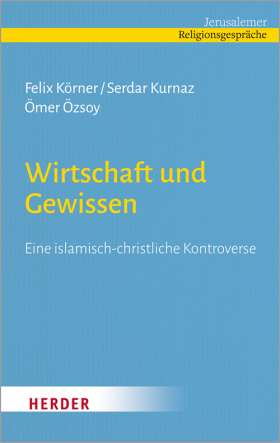 Wirtschaft und Gewissen. Eine islamisch-christliche Kontroverse