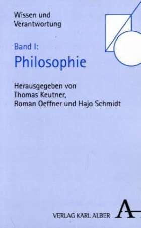 Wissen und Verantwortung Band I. Philosophie