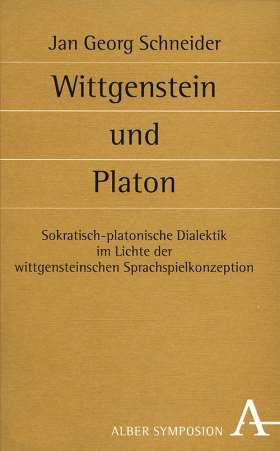 Wittgenstein und Platon. Sokratisch-platonische Dialektik im Lichte der wittgensteinschen Sprachspielkonzeption