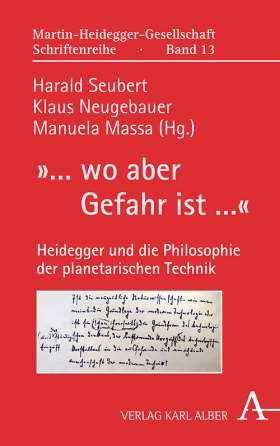 »... wo aber Gefahr ist ...«. Heidegger und die Philosophie der planetarischen Technik