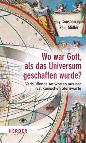 Wo war Gott, als das Universum geschaffen wurde? Verblüffende Antworten aus der vatikanischen Sternwarte