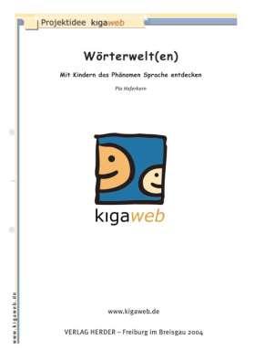Wörterwelt(en). Mit Kindern das Phänomen Sprache entdecken