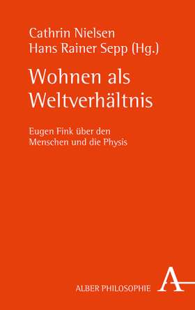 Wohnen als Weltverhältnis. Eugen Fink über den Menschen und die Physis Book Cover