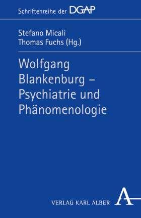 Wolfgang Blankenburg - Psychiatrie und Phänomenologie