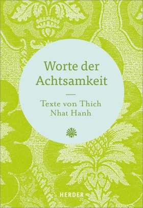 Worte der Achtsamkeit. Texte von Thich Nhat Hanh