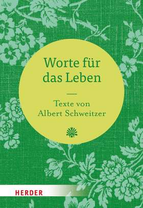 Worte für das Leben. Texte von Albert Schweitzer