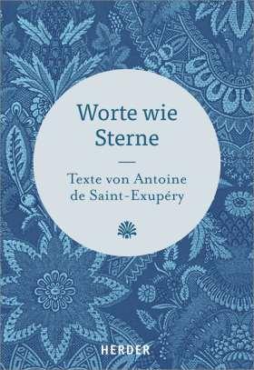 Worte wie Sterne. Texte von Antoine de Saint-Exupéry