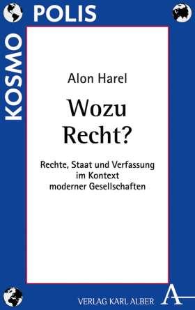 Wozu Recht? Rechte, Staat und Verfassung im Kontext moderner Gesellschaften