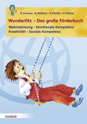 Wunderfitz - Das große Förderbuch. Emotionale und soziale Kompetenz - Kreativität