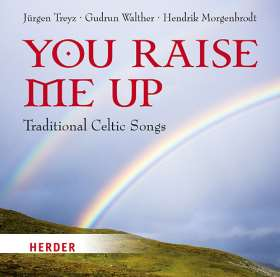You raise me up. Traditional Celtic Songs