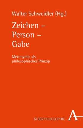 Zeichen - Person - Gabe. Metonymie als philosophisches Prinzip