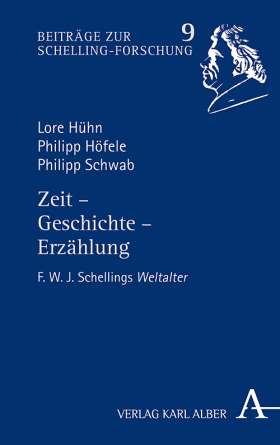 Zeit - Geschichte - Erzählung. F.W.J. Schellings Weltalter