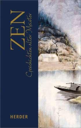 ZEN. Geschichten alter Meister