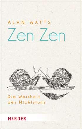 Zen Zen. Die Weisheit des Nichtstuns
