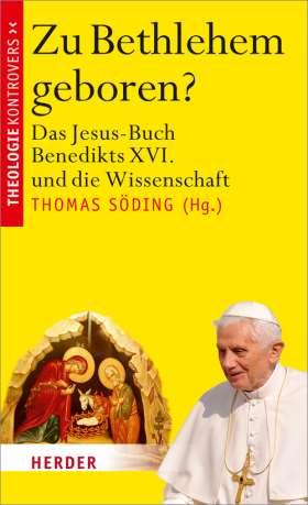 Zu Bethlehem geboren? Das Jesus-Buch Benedikts XVI. und die Wissenschaft