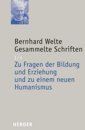 Zu Fragen der Bildung und Erziehung und zu einem neuen Humanismus. Eingeführt und bearbeitet von Ludwig Wenzler